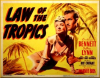 Law of the Tropics (1941)