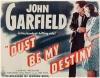 Dust Be My Destiny (1939)