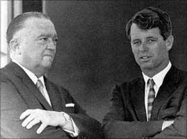 Riaditeľ F.B.I.  J. Edgar Hoover a Robert F. Kennedy