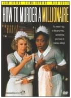 Jak zavraždit milionářku (How to Murder a Millionaire)