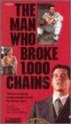 Jsem uprchlý trestanec (The Man Who Broke 1,000 Chains)