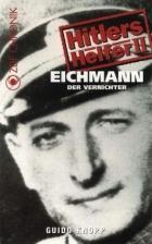 Adolf Eichmann – Likvidátor (Adolf Eichmann - Der Vernichter)