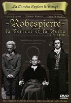 Teror a ctnost: Robespierre (La caméra explore le temps: La terreur et la vertu - Deuxième partie: Robespierre)