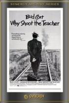 Proč střílet učitele