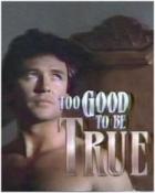 Příliš hezké, než aby to byla pravda (Too Good To Be True)