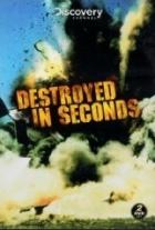 Zničeno ve vteřině (Destroyed in Seconds)