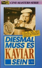 Tentokrát to musí být kaviár (Diesmal muß es Kaviar sein)