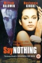 Neříkej nic