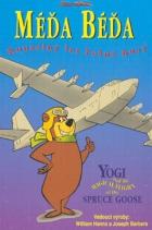 Méďa Béďa - Kouzelný let fešné husy (Yogi and the Magical Flight of the Spruce Goose)