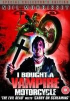 Koupil jsem upíří motocykl (I Bought a Vampire Motorcycle)