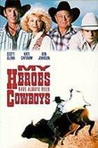 Mými hrdiny byli vždy kovbojové (My Heroes Have  Always Been Cowboys)