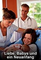 Láska, děti a nový začátek (Liebe, Babys und ein Neuanfang)