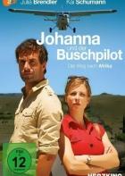Johanna a dobrodruh: Nebe nad Afrikou (Johanna und der Buschpilot - Der Weg nach Afrika)