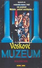 Voskové muzeum (Waxwork)