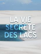 Tajný život jezer (La Vie secrète des lacs)