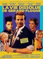 Rozmařilý život Gérarda Floqua (La vie dissolue de Gérard Floque)