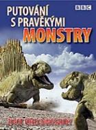 Putování s pravěkými příšerami (Walking with Monsters)