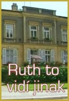 Ruth to vidí jinak