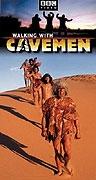 Putování s pravěkými lidmi (Walking with Cavemen)