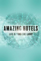Úžasné hotely (Amazing Hotels: Life Beyond the Lobby)