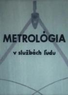 Metrológia v službách ľudu