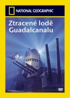 Ztracené lodě Guadalcanalu (The Lost Fleet of Guadalcanal)