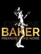 Josephine Bakerová – první černošská ikona (Joséphine Baker, première icône noire)