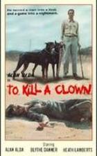 Zabít klauna (To Kill a Clown)