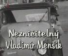 Nezničitelný Vladimír Menšík