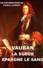 Vauban: Stavitel a vojevůdce (Vauban, la sueur épargne le sang)