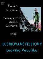 Ilustrované fejetony Ludvíka Vaculíka