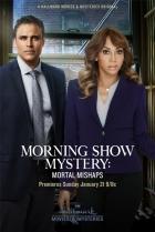 Vraždy v ranní show: Smrtelné přešlapy (Morning Show Mystery: Mortal Mishap)