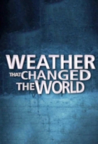 Počasí, které změnilo svět (Weather that Changed the World)