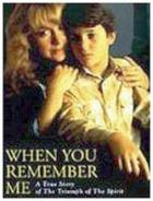 Když si na mě vzpomeneš (When You Remember Me)
