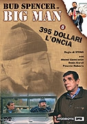 Big Man VI. - 395 dolarů za unci (Big Man: 395 dollari l'oncia)