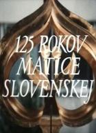 125 rokov Matice slovenskej