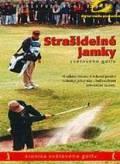 Strašidelné jamky světového golfu
