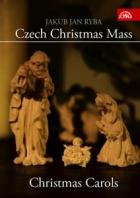 Jakub Jan Ryba: Česká mše vánoční / Vánoční koledy