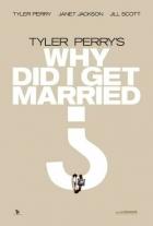 Proč jsem se jen ženil? (Why Did I Get Married?)