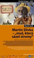 Martin Slivka – muž, který sázel stromy (Martin Slivka – muž, ktorý sadil stromy)