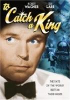 Chytit krále (To Catch a King)