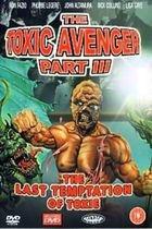 Toxický mstitel 3: Poslední pokušení Toxieho (The Toxic Avenger Part III: The Last Temptation of Toxie)