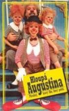Hloupá Augustina (Die dumme Augustine)