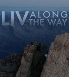 Žij život za pochodu (Liv Along The Way)