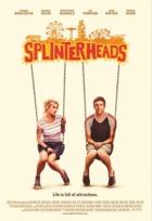 Kolotočáři (Splinterheads)