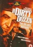 Tucet špinavců: Smrtelná mise (Tucet špinavců: Smrtící mise; The Dirty Dozen - The Deadly Mission)