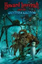 Howard Lovecraft 2 & the Undersea Kingdom