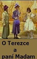 O Terezce a paní Madam