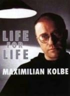 Život za život - Maxmilián Kolbe (Źycie za źycie. Maksymilian Kolbe)
