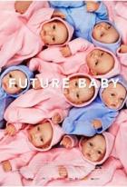 Dítě budoucnosti (Future Baby)
